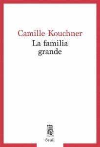Familia Grande  Camille Kouchner